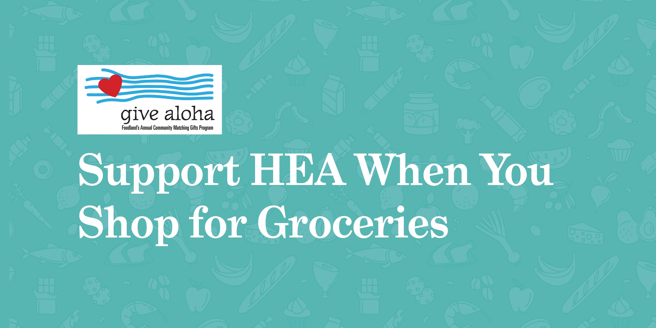 Support HEA When You Shop for Groceries